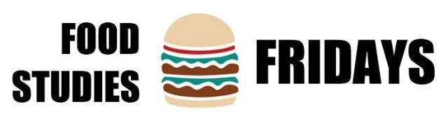 FOODSTUDIESFRIDAYS